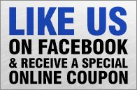 Like us on Facebook to receive a special coupon